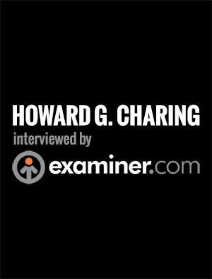 Howard G. Charing interviewed by the Examiner